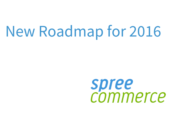 spree commerce new roadmap for 2016
